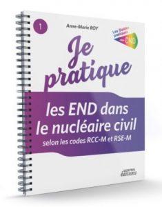Je pratique, les END dans le nucléaire civil selon les codes RCC-M et RSE-M
